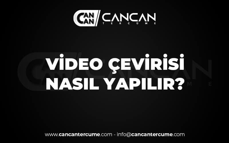 video cevirisi nasil yapilir ?